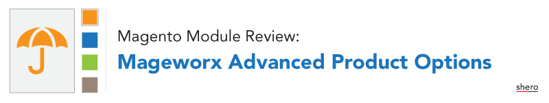 Magento Module Review: Mageworx Advanced Product Options