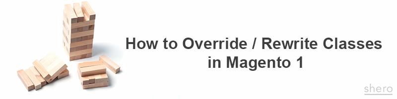 override-rewrite-magento1